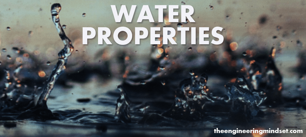 Properties of water www.theengineeringmindset.com