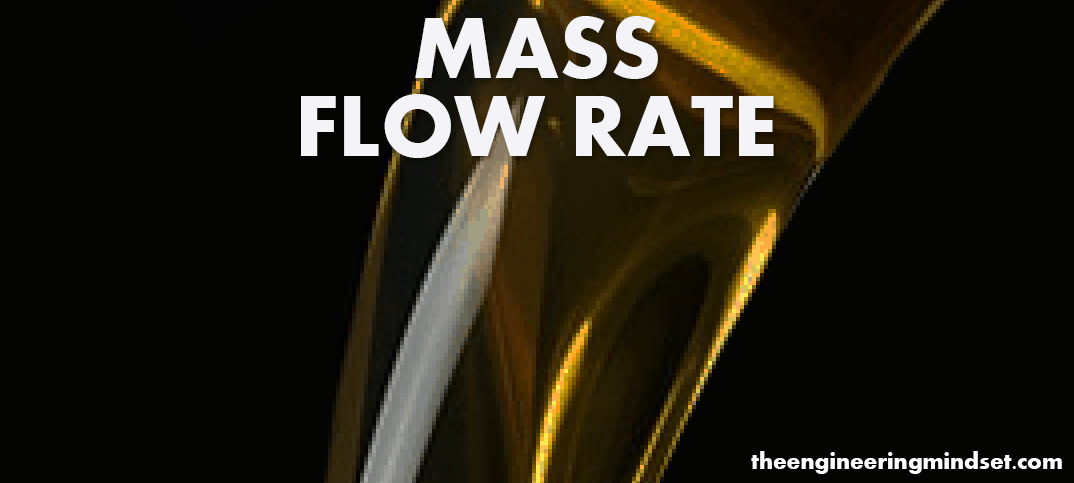 Mass Flow Rate Explained Kgs The Engineering Mindset