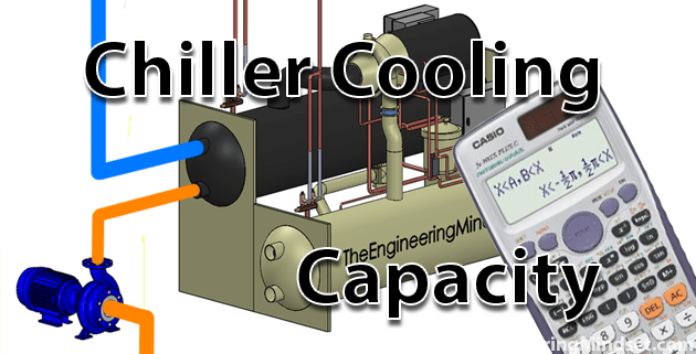 Chiller Cooling Capacity - How to calculate - The Engineering Mindset