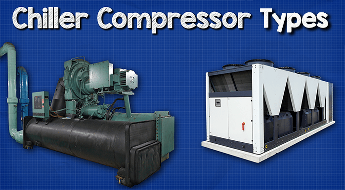 Chiller Compressor Types - The Engineering Mindset